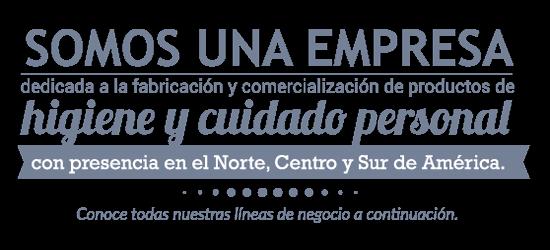Somos una empresa dedicada a la fabricación y comercialización de products de higiene y cuidado personal con presencia en Norte, Centro y Sur de América - Zaimella